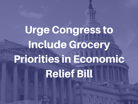 Urge Congress to Include Grocery Priorities in Economic Relief Bill